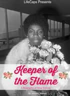 Keeper of the Flame - A Biography of Nina Simone ebook by Jennifer Warner
