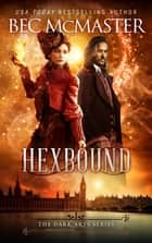 Hexbound - A historical fantasy enemies-to-lovers romance ebook by