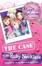 The Mayfair Mysteries: The Case of the Ruby Necklace ebook by Alex Carter
