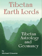 Tibetan Earth Lords: Astrology ebook by Erlewine, Michael