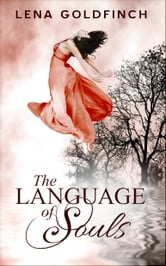 The Language of Souls ebook by Lena Goldfinch