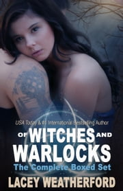 Of Witches and Warlocks: The Complete Boxed Set ebook by Lacey Weatherford