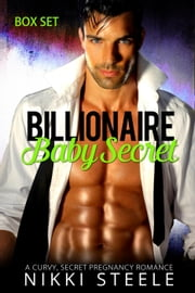 Billionaire Baby Secret Box Set - Billionaire Baby Secret ebook by Nikki Steele