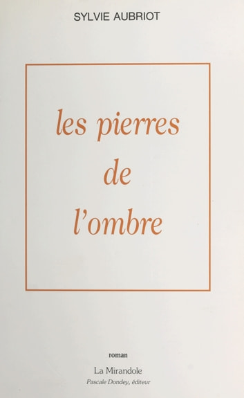 Les pierres de l'ombre ebook by Sylvie Aubriot