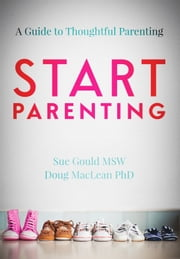 START Parenting ebook by Sue Gould MSW,Doug MacLean PhD