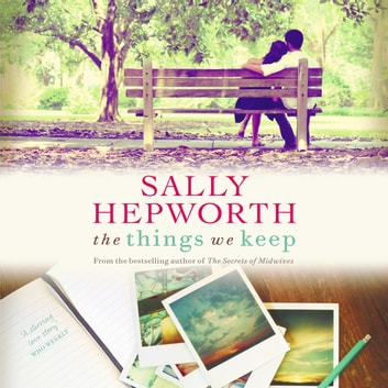 The Things We Keep audiobook by Sally Hepworth