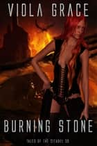 Burning Stone ebook by Viola Grace