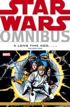 Star Wars Omnibus A Long Time Ago… Vol. 1 ebook by Mary Jo Duffy, Archie Goodwin, Donald F. Glut