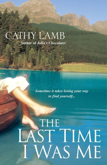 The Last Time I Was Me ebook by Cathy Lamb