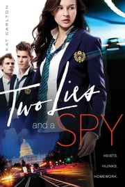 Two Lies and a Spy ebook by Kat Carlton