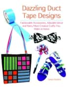 Dazzling Duct Tape Designs ebook by Tamara Boykins