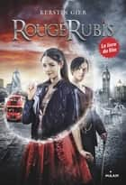Rouge rubis, Tome 01 - Rouge rubis ebook by Nelly Lemaire, Kerstin Gier