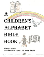 A Children's Alphabet Bible Book ebook by Tonya Ellison