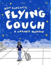 Flying Couch - A Graphic Memoir ebook by Amy Kurzweil