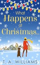 What Happens At Christmas... ebook by