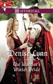 The Warrior's Winter Bride ebook by Denise Lynn