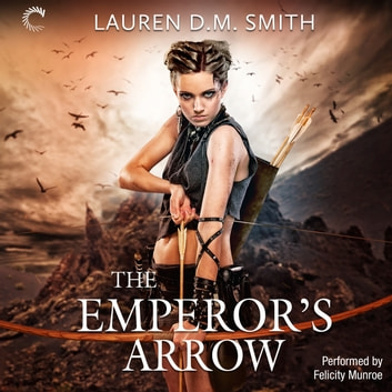 The Emperor's Arrow audiobook by Lauren D.M. Smith