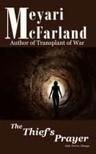 The Thief's Prayer ebook by Meyari McFarland