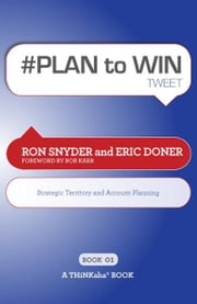 #PLAN to WIN tweet Book01 ebook by Ron Snyder, Eric Doner