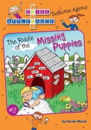 The Riddle of the Missing Puppies ebook by Carole Marsh