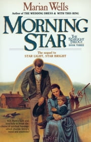 Morning Star (Starlight Trilogy Book #3) ebook by Marian Wells