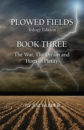 Plowed Fields Trilogy Edition Book Three - Plowed Fields, #3 ebook by Jim Barber
