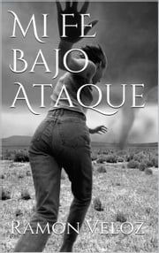 Mi Fe Bajo Ataque ebook by Ramon Veloz