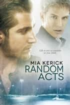Random Acts ebook by Mia Kerick