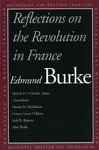 Reflections on the Revolution in France ebook by Edmund Burke,Mr. Frank M. Turner