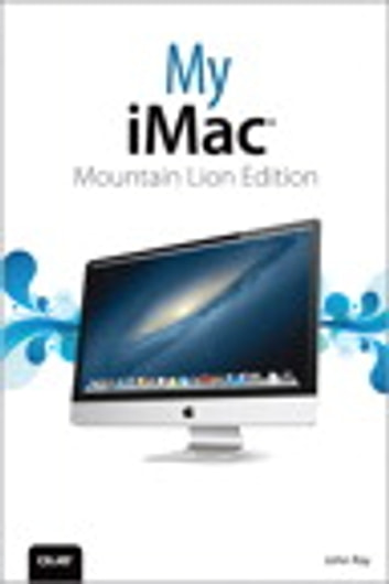 My iMac (Mountain Lion Edition) ebook by John Ray