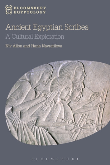 Ancient Egyptian Scribes - A Cultural Exploration ebook by Niv Allon,Hana Navratilova