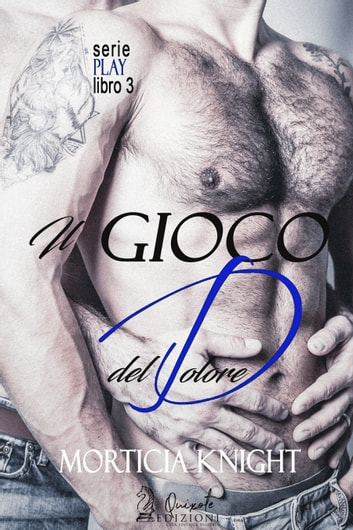Il gioco del dolore ebook by Morticia Knight