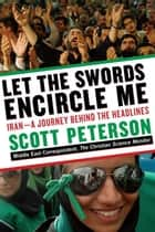 Let the Swords Encircle Me ebook by Scott Peterson