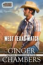 West Texas Match - a Contemporary Western Romance ebook by Ginger Chambers