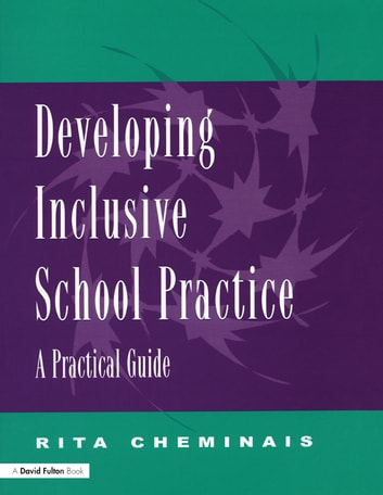 Developing Inclusive School Practice - A Practical Guide ebook by Rita Cheminais
