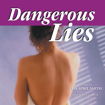 Dangerous Lies audiobook by Lisa April Smith