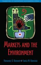 Markets and the Environment ebook by Nathaniel O. Keohane, Sheila M. Olmstead