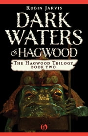 Dark Waters of Hagwood ebook by Robin Jarvis