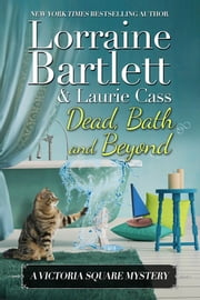 Dead, Bath and Beyond ebook by Lorraine Bartlett,Laurie Cass