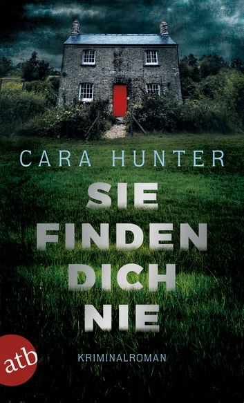Sie finden dich nie - Kriminalroman ebook by Cara Hunter