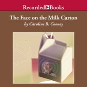 The Face on the Milk Carton audiobook by Caroline B. Cooney