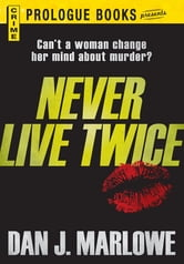 Never Live Twice ebook by Dan Marlowe