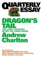 Quarterly Essay 54 Dragon's Tail ebook by Andrew Charlton