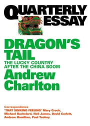 Quarterly Essay 54 Dragon's Tail - The Lucky Country After the China Boom ebook by Andrew Charlton