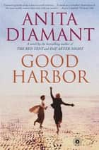Good Harbor ebook by Anita Diamant