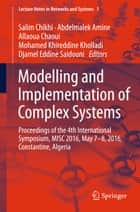 Modelling and Implementation of Complex Systems - Proceedings of the 4th International Symposium, MISC 2016, Constantine, Algeria, May 7-8, 2016, Constantine, Algeria ebook by Salim Chikhi, Abdelmalek Amine, Allaoua Chaoui,...