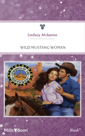 Wild Mustang Woman ebook by Lindsay McKenna