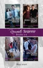 Romantic Suspense Box Set 1-4 May 2020/Colton's Undercover Reunion/Deadly Colton Search/Operation Second Chance/Infiltration Rescu ebook by