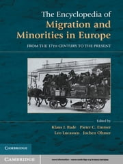 The Encyclopedia of European Migration and Minorities - From the Seventeenth Century to the Present ebook by Klaus J. Bade,Pieter C. Emmer,Leo Lucassen,Jochen Oltmer