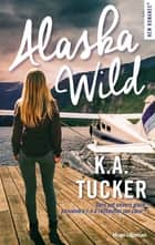 Alaska wild ebook by Arnold Petit, K.a. Tucker